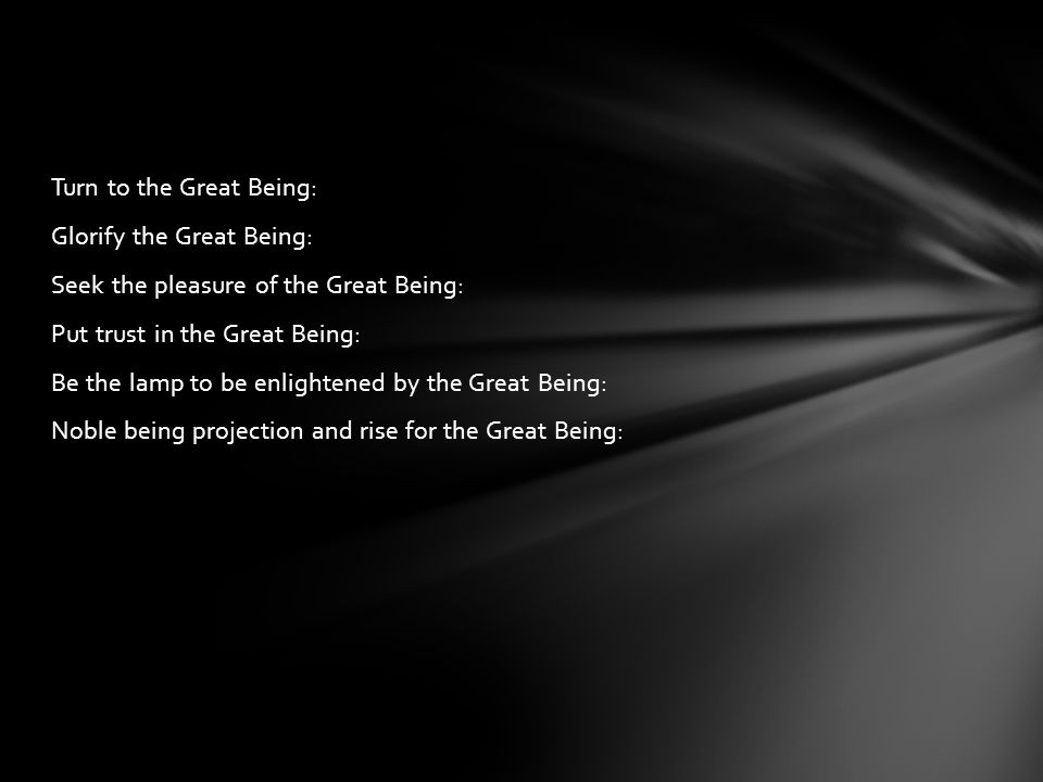 Turn to the Great Being: Glorify the Great Being: Seek the pleasure of the Great Being: Put trust in the Great Being: Be the lamp to be enlightened by