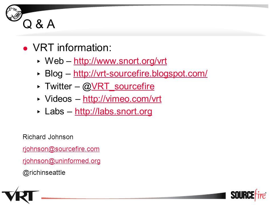 49 Q & A ● VRT information: ▸ Web – http://www.snort.org/vrthttp://www.snort.org/vrt ▸ Blog – http://vrt-sourcefire.blogspot.com/http://vrt-sourcefire.blogspot.com/ ▸ Twitter – @VRT_sourcefireVRT_sourcefire ▸ Videos – http://vimeo.com/vrthttp://vimeo.com/vrt ▸ Labs – http://labs.snort.orghttp://labs.snort.org Richard Johnson rjohnson@sourcefire.com rjohnson@uninformed.org @richinseattle