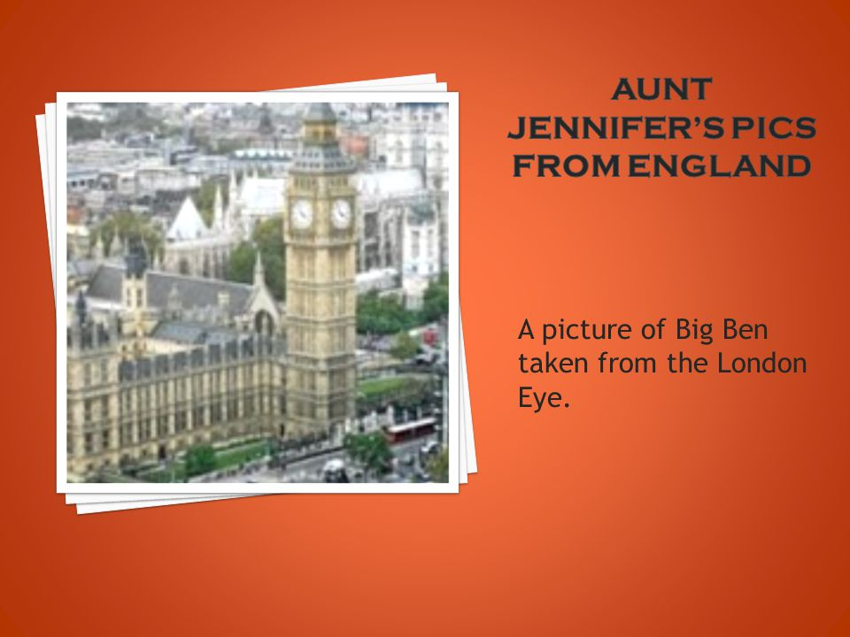 A picture of Big Ben taken from the London Eye.