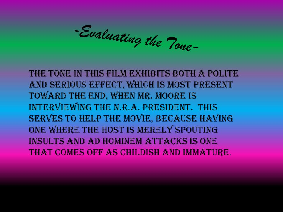 - Evaluating the Tone- The tone in this film exhibits both a polite and serious effect, which is most present toward the end, when Mr.