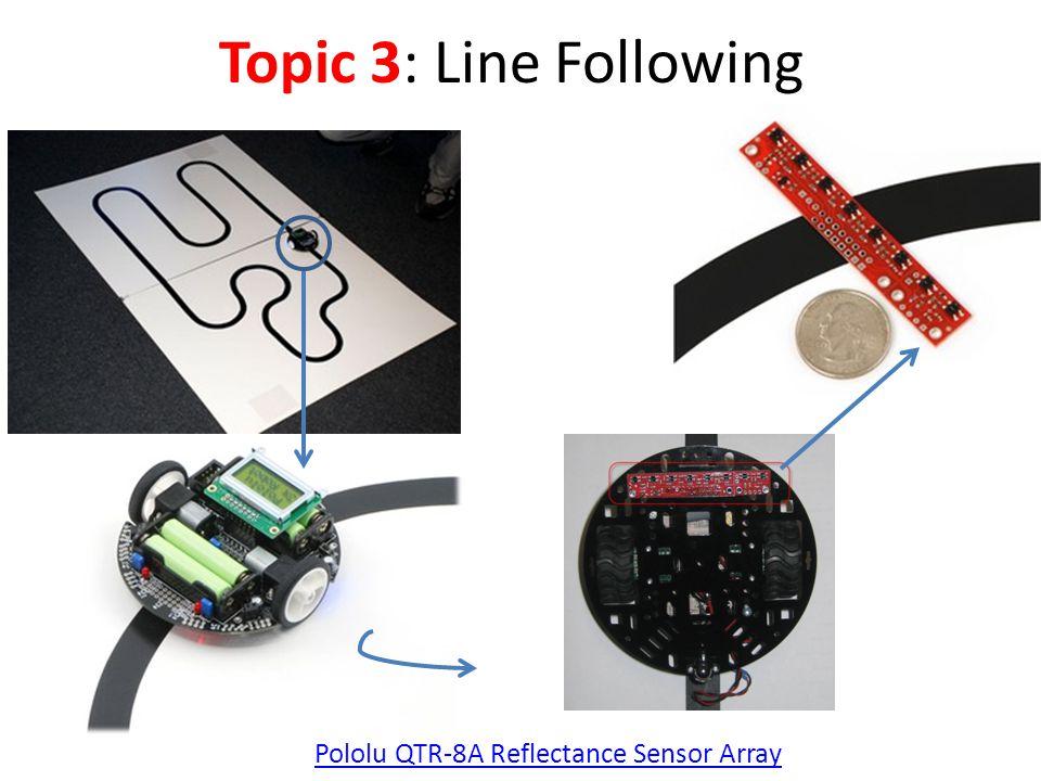 Topic 3: Line Following Pololu QTR-8A Reflectance Sensor Array