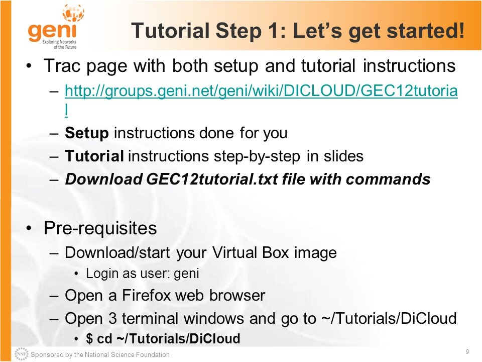 Sponsored by the National Science Foundation 9 Tutorial Step 1: Let's get started.