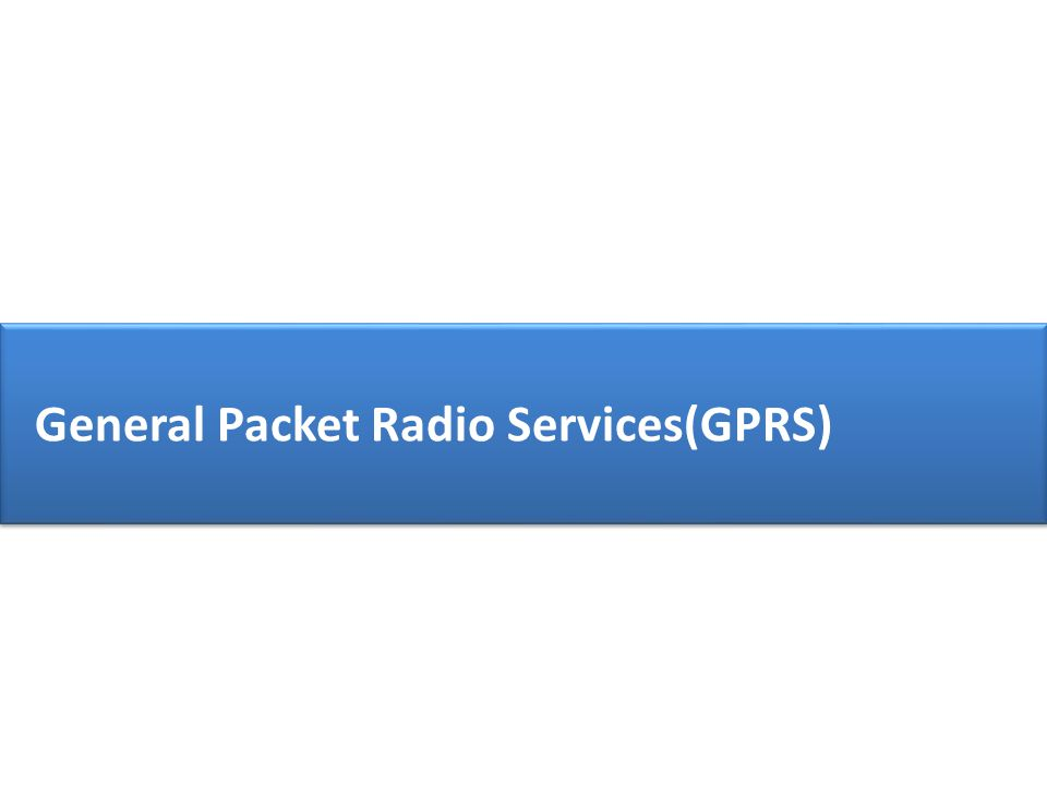 General Packet Radio Services(GPRS)
