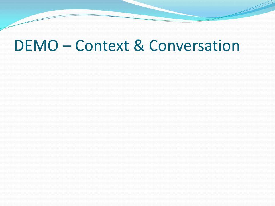 DEMO – Context & Conversation