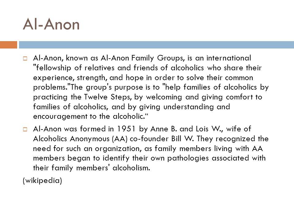 Al-Anon  Al-Anon, known as Al-Anon Family Groups, is an international