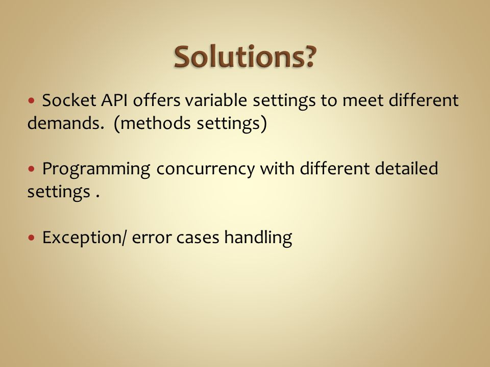 Socket API offers variable settings to meet different demands.