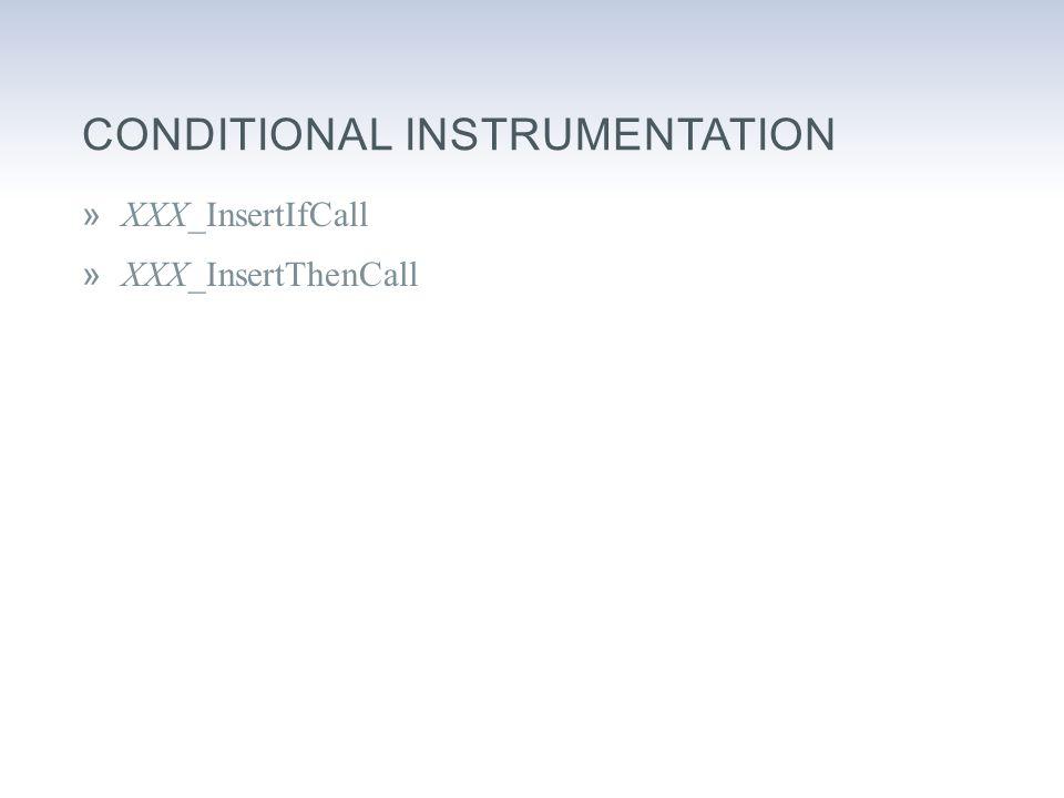 CONDITIONAL INSTRUMENTATION »XXX_InsertIfCall »XXX_InsertThenCall