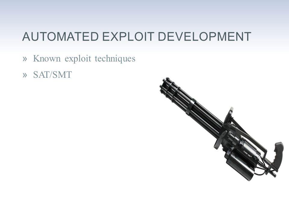 AUTOMATED EXPLOIT DEVELOPMENT »Known exploit techniques »SAT/SMT