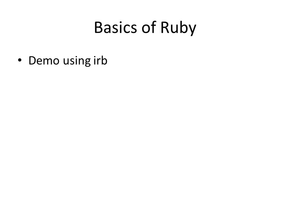 Basics of Ruby Demo using irb