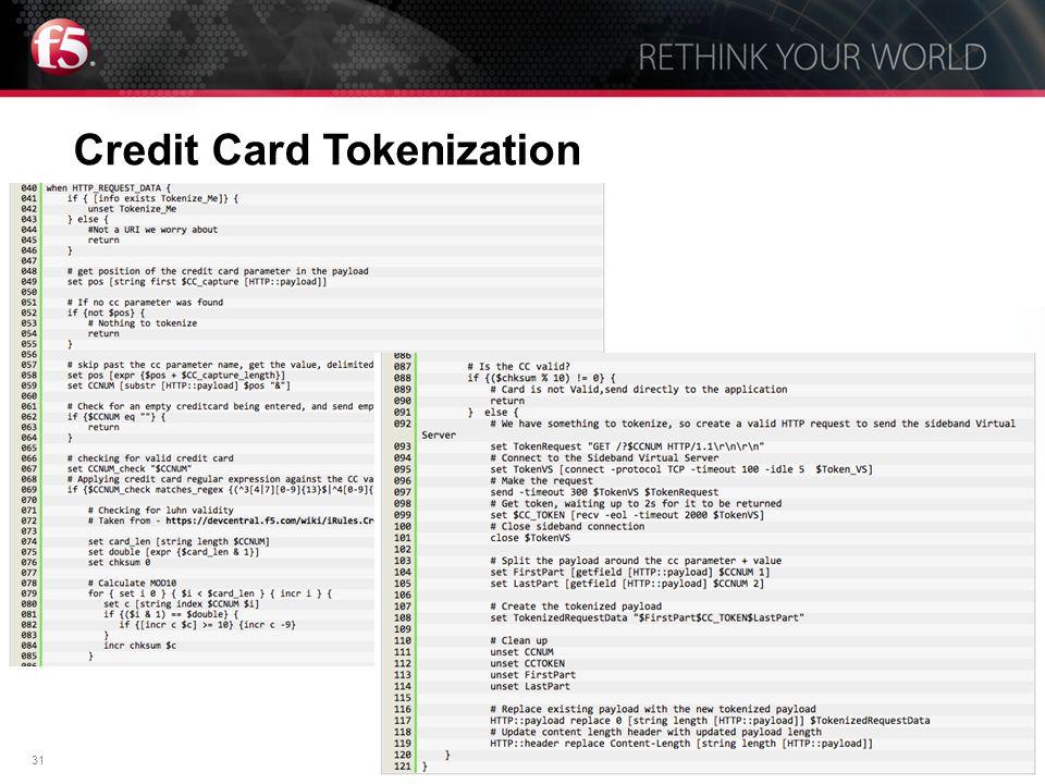 31© F5 Networks, Inc. Credit Card Tokenization