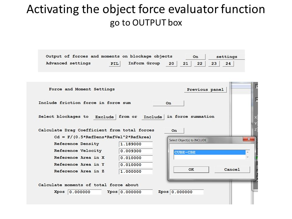 Activating the object force evaluator function go to OUTPUT box