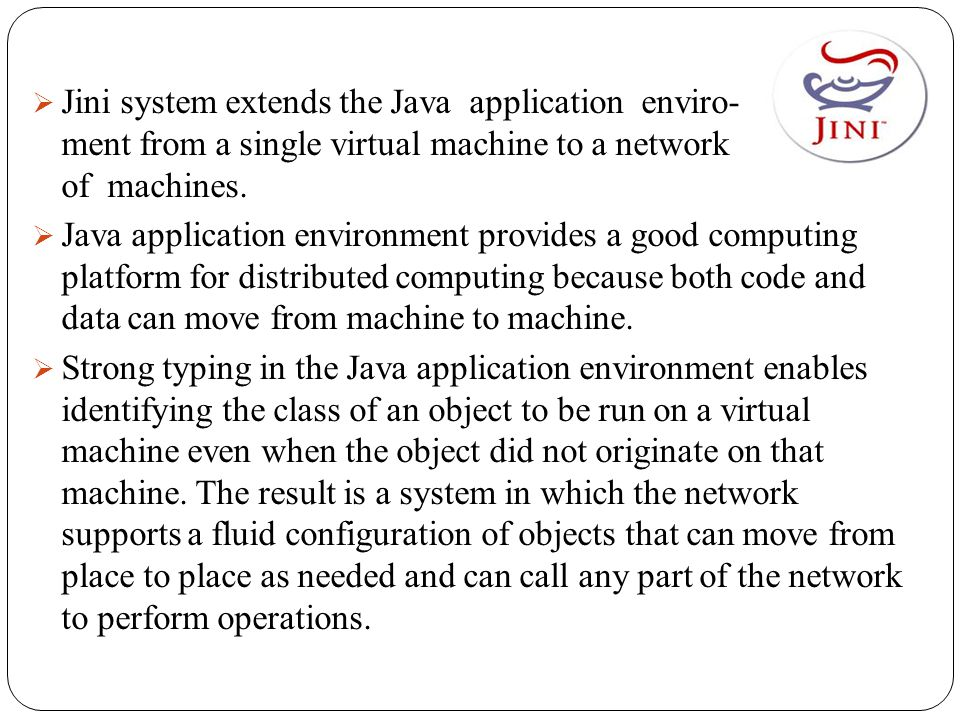  Event and Notification Interfaces  Event and Notification interfaces, which are an extension of the event model used by JavaBeans components to the distributed environment, enable event-based communication between Jini technology-enabled service.