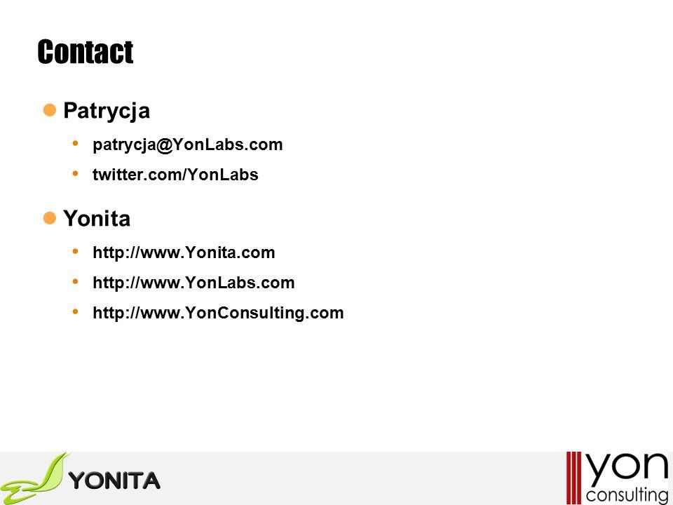 Contact Patrycja patrycja@YonLabs.com twitter.com/YonLabs Yonita http://www.Yonita.com http://www.YonLabs.com http://www.YonConsulting.com