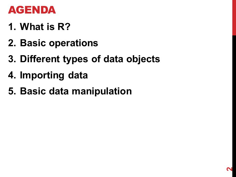 AGENDA 1.What is R.