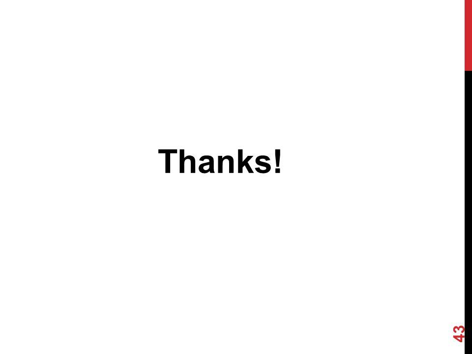 Thanks! 43