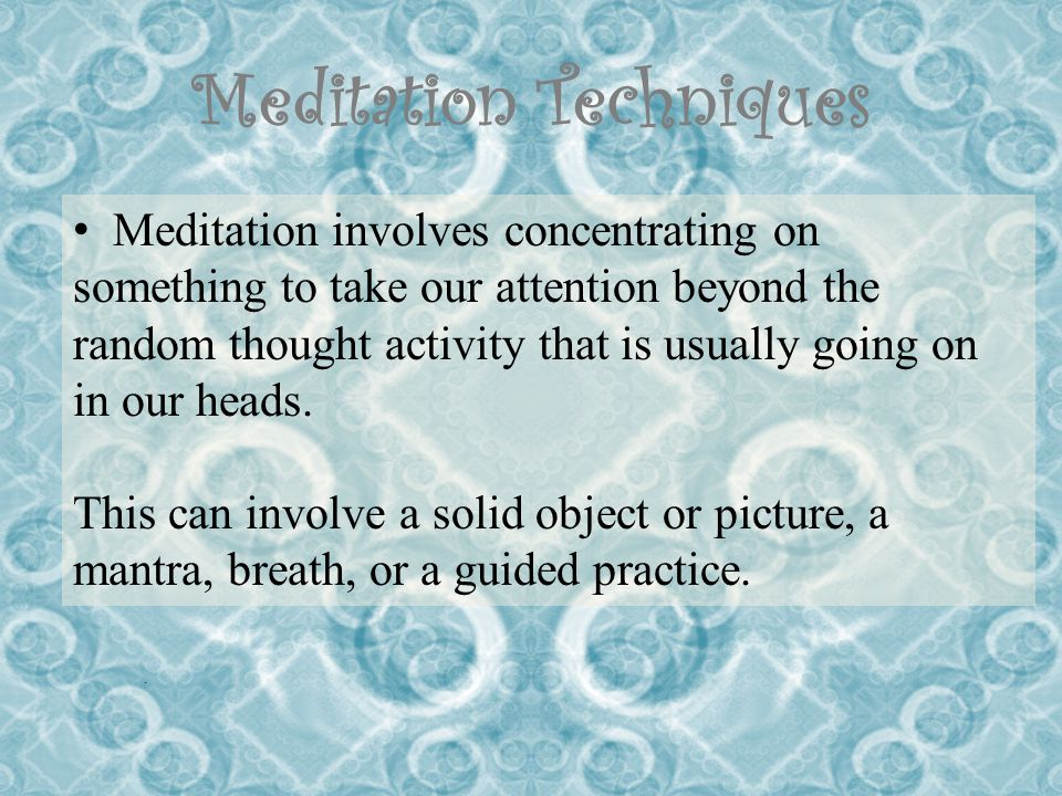 Reasons to meditate To enhance concentration – Mediation can help to clear your mind and increase your ability to sustain attention, thereby making you more productive.
