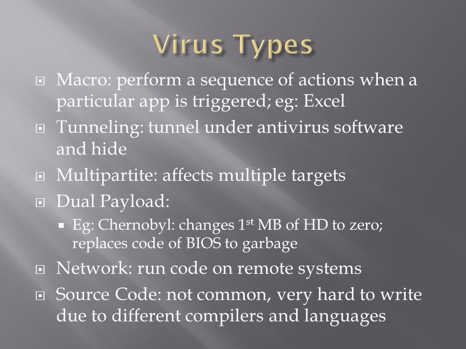  Macro: perform a sequence of actions when a particular app is triggered; eg: Excel  Tunneling: tunnel under antivirus software and hide  Multipart