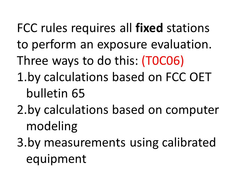 FCC rules requires all fixed stations to perform an exposure evaluation.