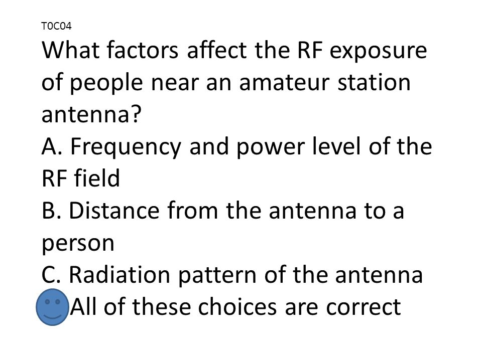 T0C04 What factors affect the RF exposure of people near an amateur station antenna.