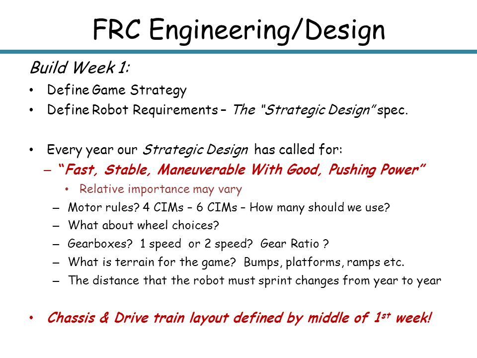 """FRC Engineering/Design Build Week 1: Define Game Strategy Define Robot Requirements – The """"Strategic Design"""" spec. Every year our Strategic Design has"""