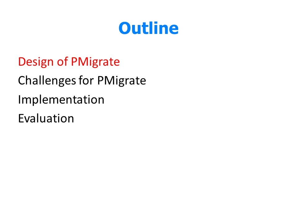 Outline Design of PMigrate Challenges for PMigrate Implementation Evaluation