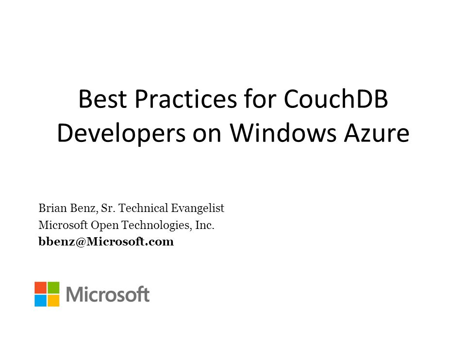 Best Practices for CouchDB Developers on Windows Azure Brian Benz, Sr.