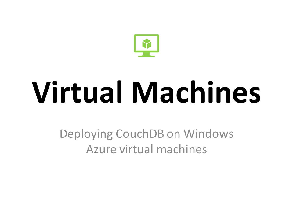 Virtual Machines Deploying CouchDB on Windows Azure virtual machines