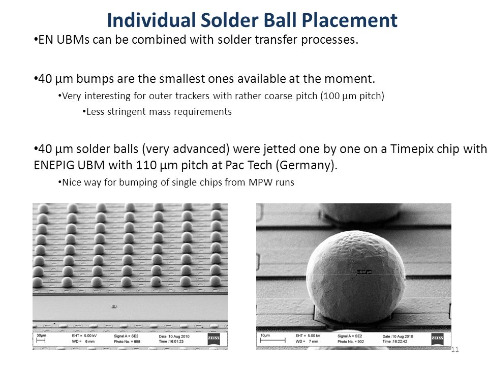 Individual Solder Ball Placement 11 EN UBMs can be combined with solder transfer processes.