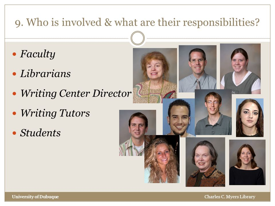9. Who is involved & what are their responsibilities.