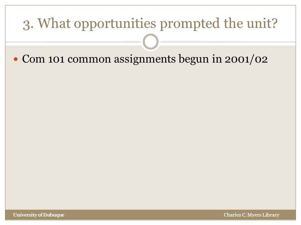 3. What opportunities prompted the unit.