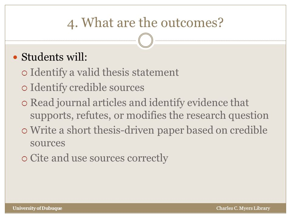 4. What are the outcomes.