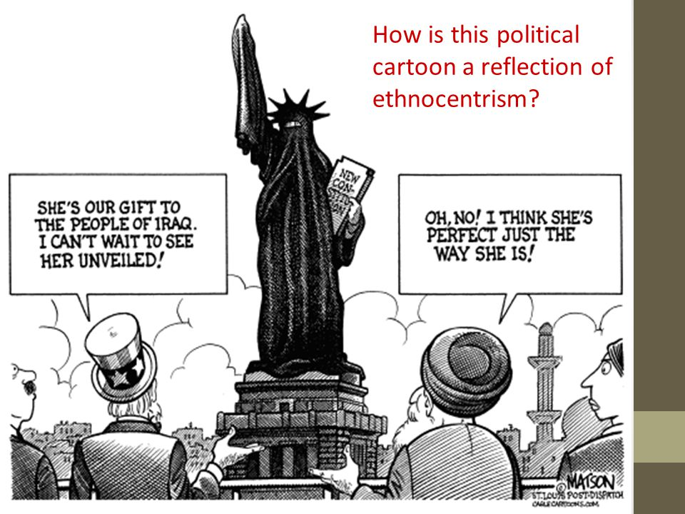 How is this political cartoon a reflection of ethnocentrism?