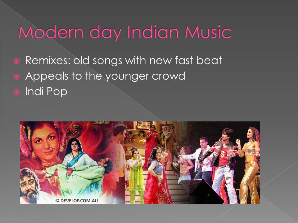  Remixes: old songs with new fast beat  Appeals to the younger crowd  Indi Pop