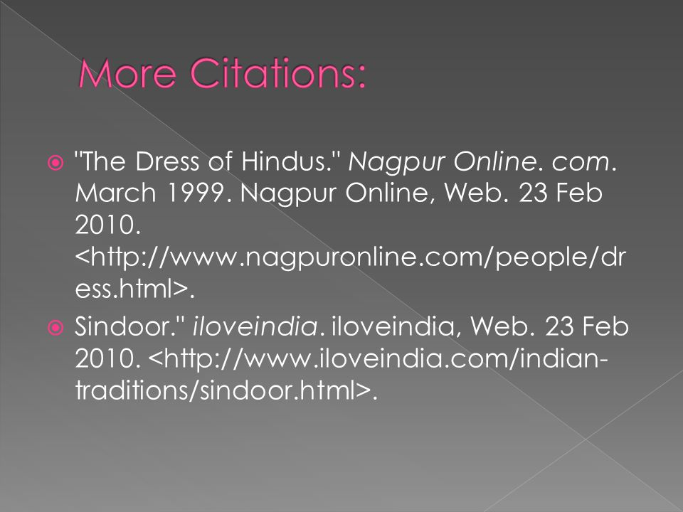  The Dress of Hindus. Nagpur Online. com. March 1999.