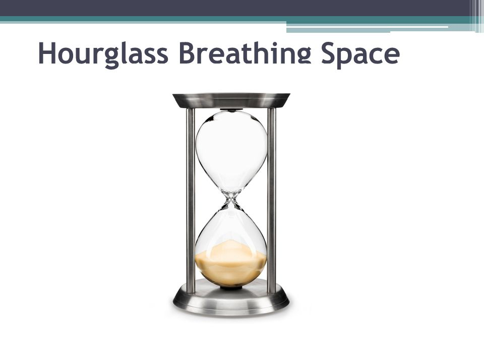 Hourglass Breathing Space