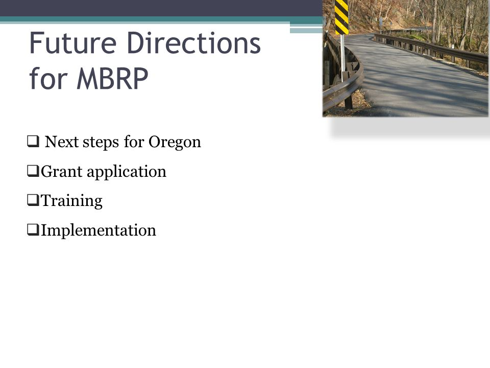  Next steps for Oregon  Grant application  Training  Implementation Future Directions for MBRP