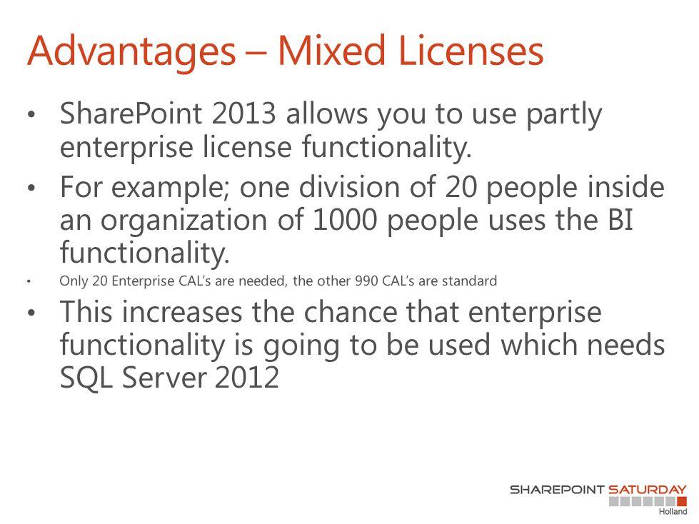 Advantages – Mixed Licenses