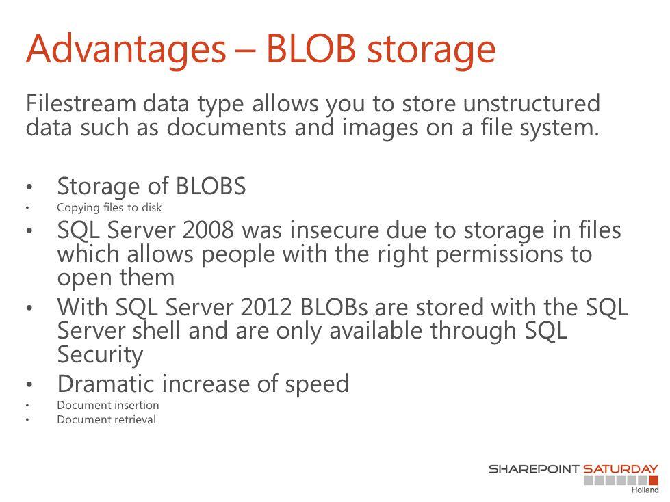Advantages – BLOB storage