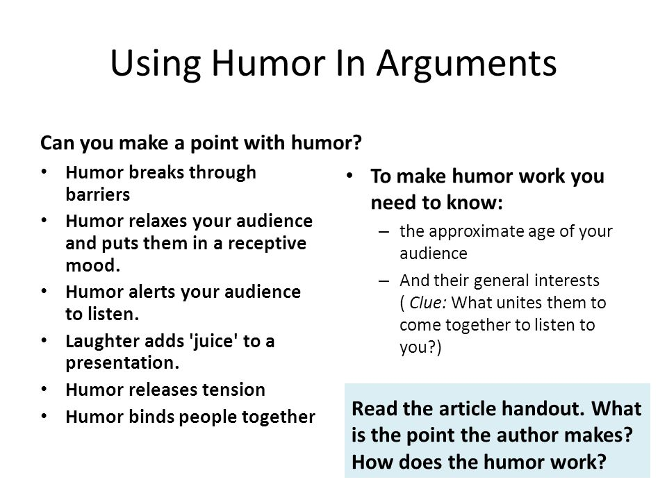 Using Humor In Arguments Can you make a point with humor.