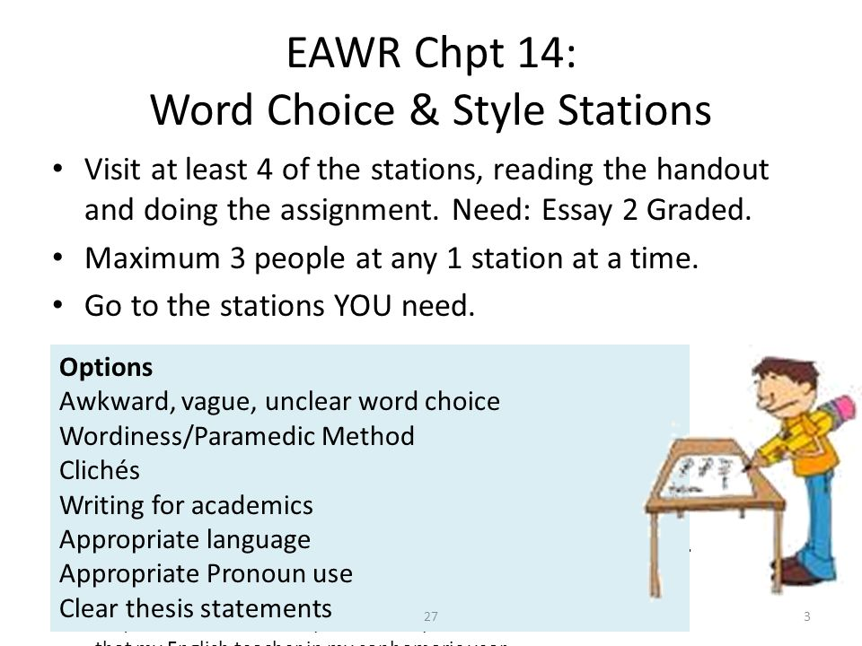 EAWR Chpt 14: Word Choice & Style Stations Visit at least 4 of the stations, reading the handout and doing the assignment. Need: Essay 2 Graded. Maxim