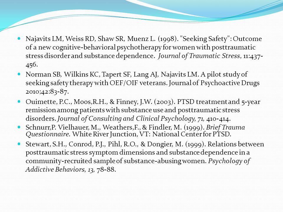 Najavits LM, Weiss RD, Shaw SR, Muenz L. (1998).