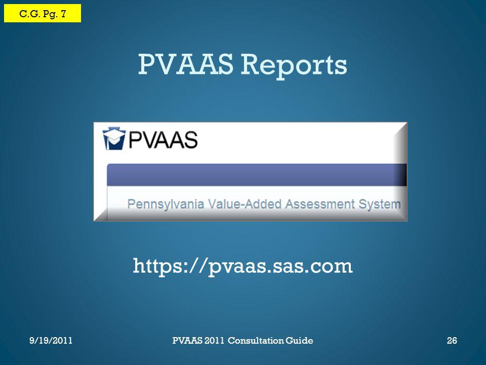 PVAAS Reports C.G. Pg. 7 https://pvaas.sas.com 26PVAAS 2011 Consultation Guide9/19/2011