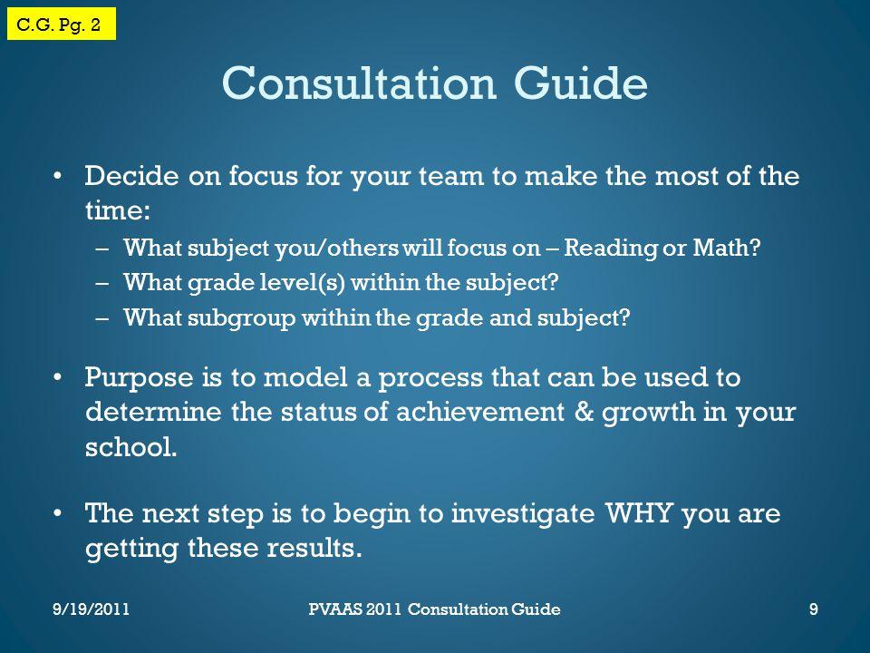 PA AYP http://paayp.emetric.net/ C.G. Pg. 3 10PVAAS 2011 Consultation Guide9/19/2011