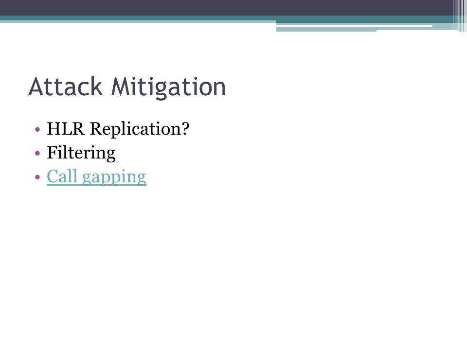 Attack Mitigation HLR Replication Filtering Call gapping