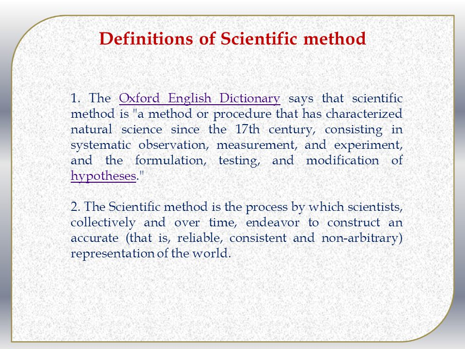 Definitions of Scientific method 1. The Oxford English Dictionary says that scientific method is