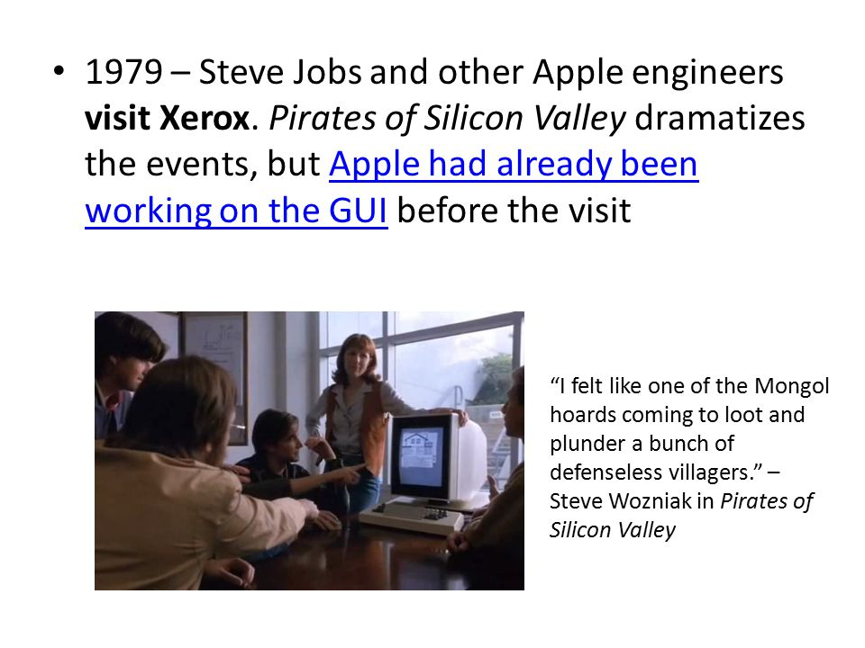 1979 – Steve Jobs and other Apple engineers visit Xerox.
