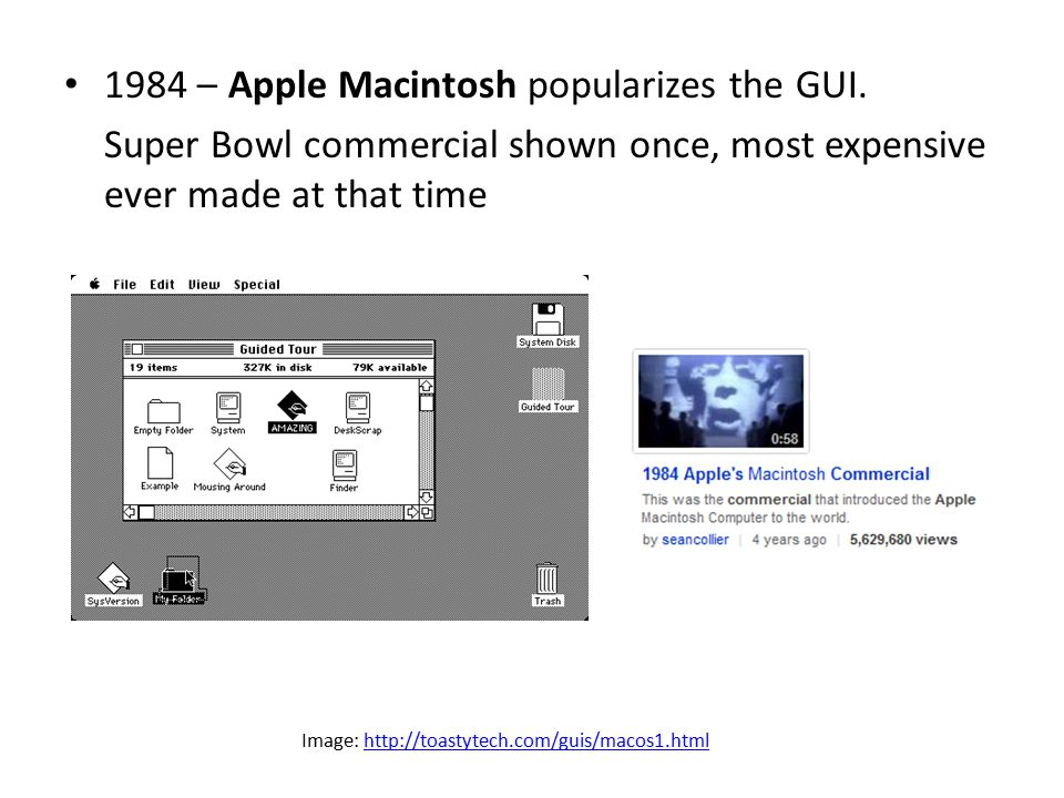 1984 – Apple Macintosh popularizes the GUI.