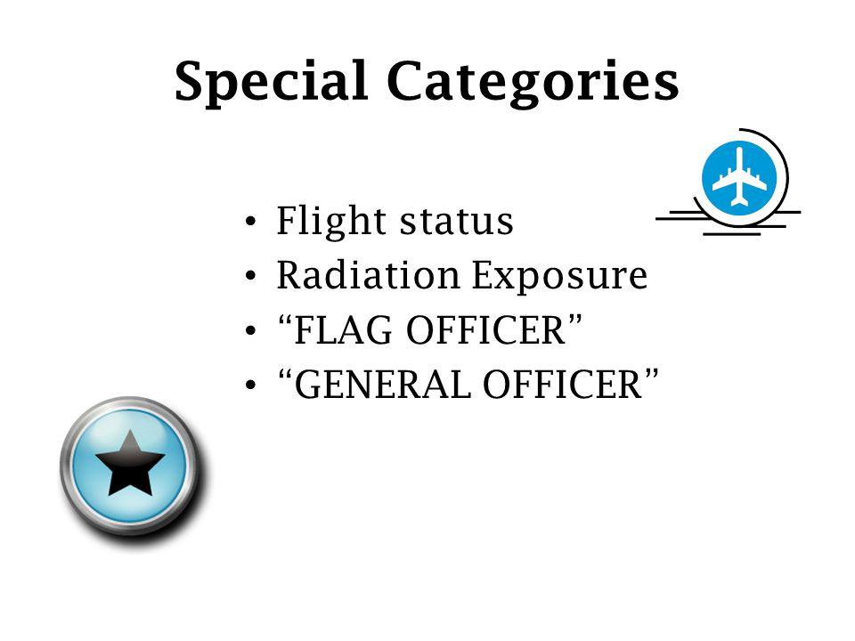 """Special Categories Flight status Radiation Exposure """"FLAG OFFICER"""" """"GENERAL OFFICER"""""""
