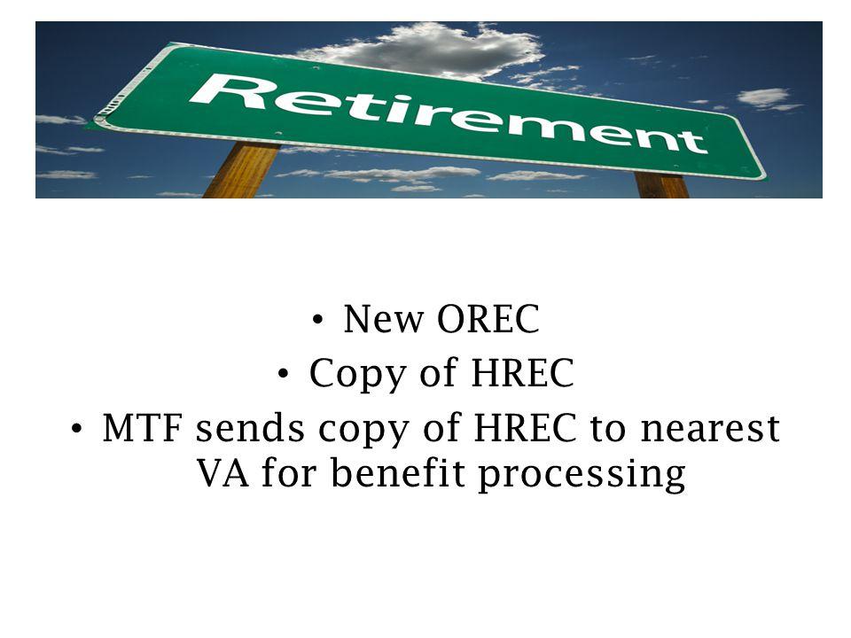 New OREC Copy of HREC MTF sends copy of HREC to nearest VA for benefit processing
