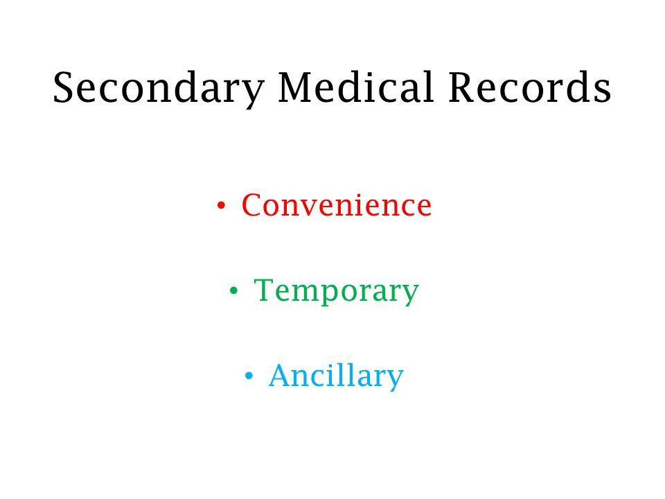 Secondary Medical Records Convenience Temporary Ancillary